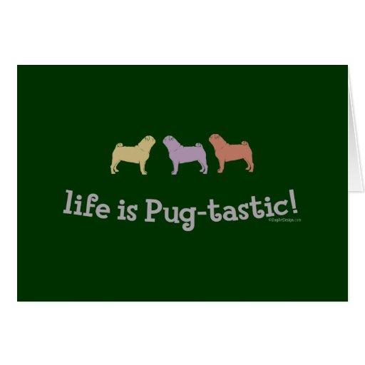Life is Pug-tastic Greeting Card