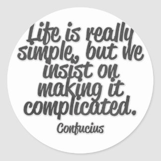 Life is really simple, but we insist on making... classic round sticker