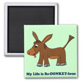 Life is Ridiculous (redonkulous to redonkeylous) 2 Inch Square Magnet