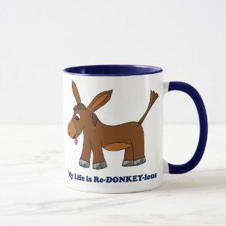 Life is Ridiculous (redonkulous to redonkeylous) Mug