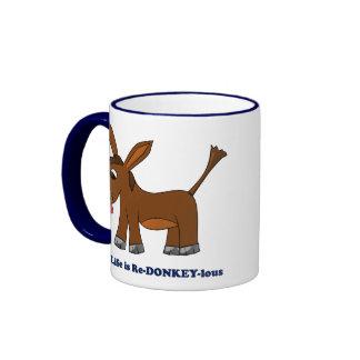 Life is Ridiculous (redonkulous to redonkeylous) Ringer Coffee Mug