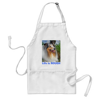 Life is Rough, collie blue merle dog fun,  apron