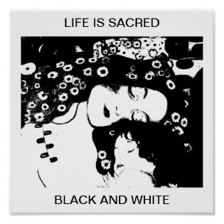 LIFE IS SACRED BLACK AND WHITE POSTER