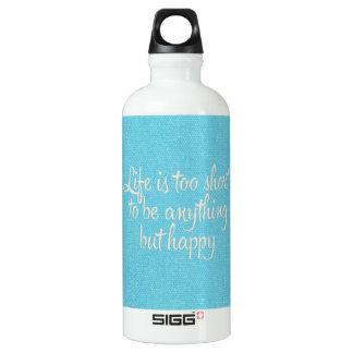 Life is Short Be Happy Blue Canvas Aluminum Water Bottle
