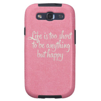 Life is Short Be Happy Pink Canvas Samsung Galaxy SIII Case