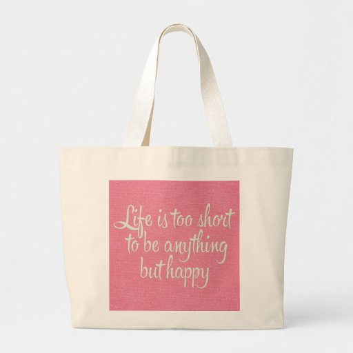 Life is Short Be Happy Pink Canvas Jumbo Tote Bag
