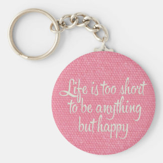 Life is Short Be Happy Pink Canvas Keychain