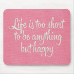Life is Short Be Happy Pink Canvas Mousepad