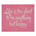 Life is Short Be Happy Pink Canvas Poster