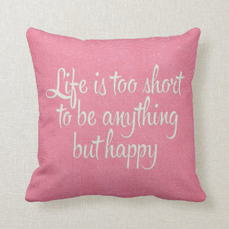 Life is Short Be Happy Pink Canvas Throw Pillow