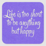 Life is Short Be Happy Purple Canvas Square Stickers
