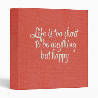 Life is Short Be Happy Red Canvas 3 Ring Binders