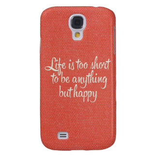 Life is Short Be Happy Red Canvas Galaxy S4 Covers