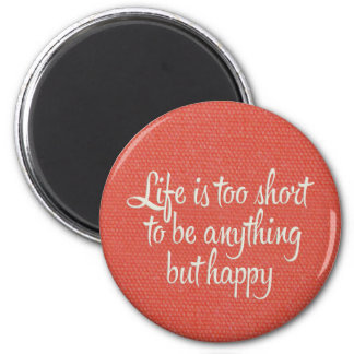 Life is Short Be Happy Red Canvas Magnet