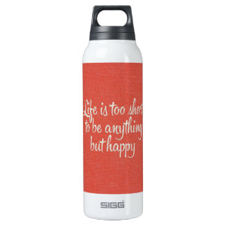 Life is Short Be Happy Red Canvas SIGG Thermo 0.5L Insulated Bottle