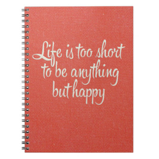 Life is Short Be Happy Red Canvas Spiral Notebooks