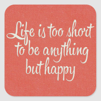 Life is Short Be Happy Red Canvas Square Sticker