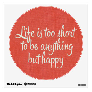 Life is Short Be Happy Red Canvas Wall Decal
