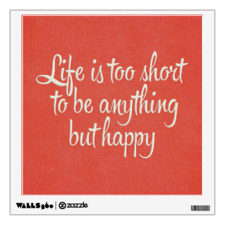 Life is Short Be Happy Red Canvas Wall Graphics