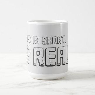 Life is short. Be Real. (MUG) Coffee Mug