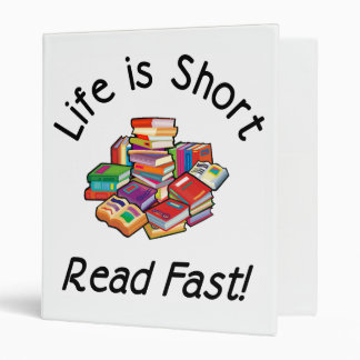 Life is Short Binders 3 sizes
