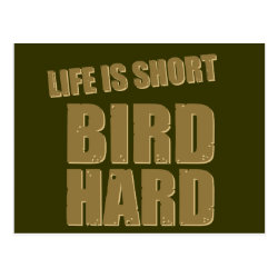 Postcard with Life Is Short Bird Hard design
