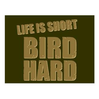 Life Is Short Bird Hard Post Cards