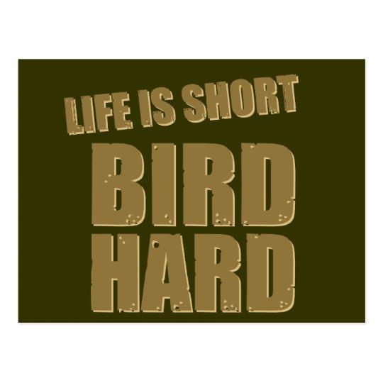 Life Is Short Bird Hard Postcard