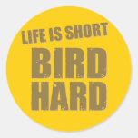 Life Is Short Bird Hard Stickers