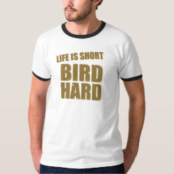 Men's Basic Ringer T-Shirt with Life Is Short Bird Hard design
