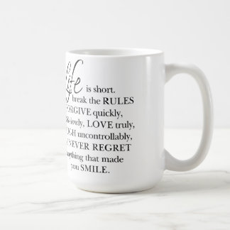 Life is Short, Break the Rules Life Quote Mug