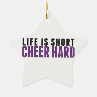 Life is short. Cheer Hard Ceramic Ornament