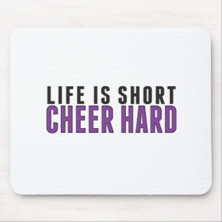 Life is short. Cheer Hard Mouse Pad