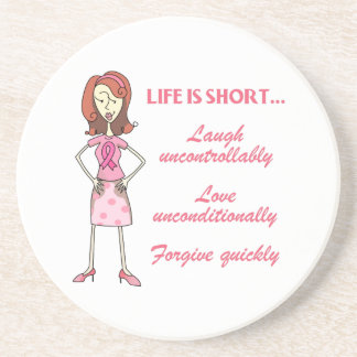 LIFE IS SHORT BEVERAGE COASTER