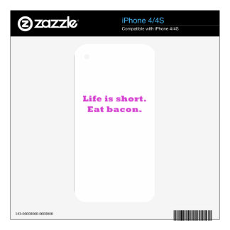 Life is Short Eat Bacon iPhone 4S Skin