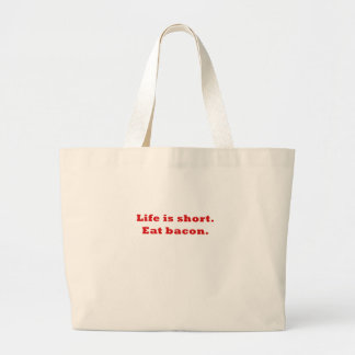 Life is Short Eat Bacon Large Tote Bag
