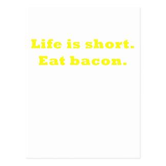 Life is Short Eat Bacon Postcard
