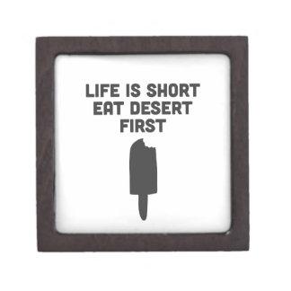 Life is short. Eat desert first! Keepsake Box