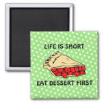 Life is Short. Eat Dessert First. 2 Inch Square Magnet