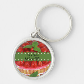 Life is Short--Eat Dessert FIRST. Silver-Colored Round Keychain