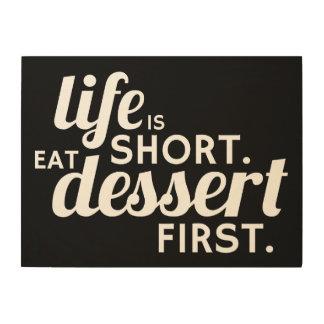 Life is Short. Eat Dessert First. Wood Wall Decor