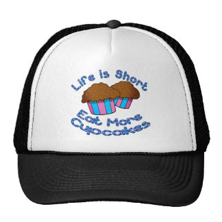 Life is Short, Eat More Cupcakes! Trucker Hat