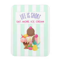 Life is Short Eat More Ice Cream