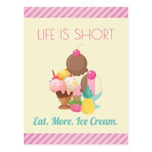 Life is Short Eat More Ice Cream Postcard