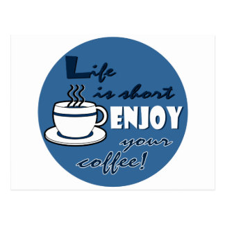 Life is Short Enjoy Your Coffee - Blue Postcard
