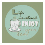 Life is Short Enjoy Your Tea - Pale Green Posters