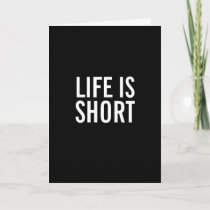 Life is Short Funny Happy Birthday Greeting Card