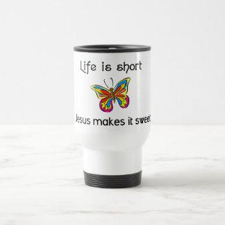 Life is short, Jesus makes it sweet Travel Mug