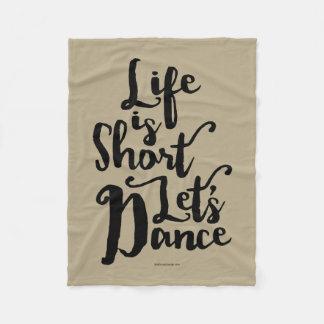 Life Is Short Let's Dance Fleece Blanket