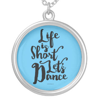 Life Is Short Let's Dance Silver Plated Necklace